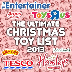 Top Toys for Christmas 2013 Ultimate List